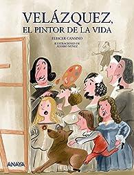 Velázquez, el pintor de la vida  - Mi Primer Libro) par Eliacer Cansino