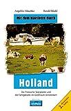 Mit dem Hausboot durch./Mit dem Hausboot durch Holland: Die Friesische Seenplatte und die Fahrgebiete im Grossraum Amsterdam