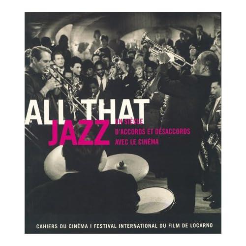 All That Jazz : Un siècle d'accords et Désaccords avec le cinéma