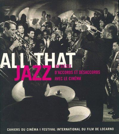 All That Jazz : Un siècle d'accords et Désaccords avec le cinéma par Collectif
