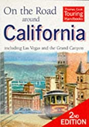 On the Road Around California: Including Las Vegas and the Grand Canyon (Thomas Cook Touring Handbooks)