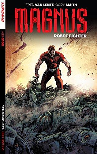 Magnus: Robot Fighter Vol. 1: Flesh & Steel (English Edition)