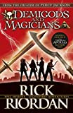 Demigods and Magicians : Three Stories from the World of Percy Jackson and the Kane Chronicles