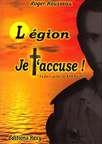Légion je t'accuse ! : La face cach...