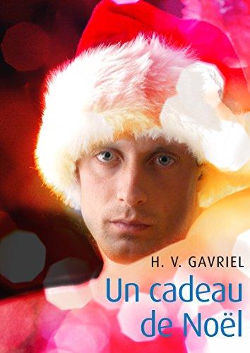 Un cadeau de Noël: Romance gay par H. V. Gavriel