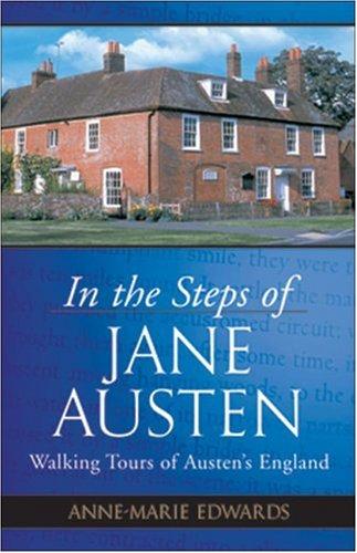 In the Steps of Jane Austen: Walking Tours of Austen's England [Idioma Inglés]