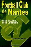 FC Nantes - Une équipe, une légende