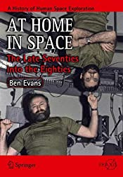 At Home In Space: The Late Seventies into the Eighties (Springer Praxis Books / Space Exploration)