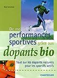 De meilleures performances sportives grâce aux dopants bio...