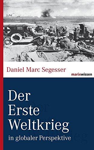 Der Erste Weltkrieg: in globaler Perspektive (marixwissen)