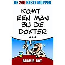 Komt een man bij de dokter... (Dutch Edition)