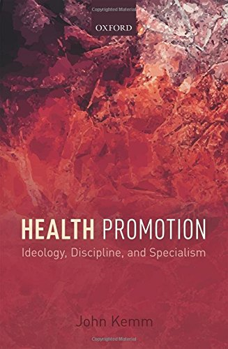 Health Promotion: Ideology, Discipline, and Specialism