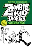 Zombie Kid Diaries: Walking Dad (English Edition)