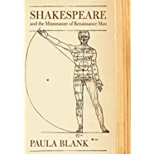 Shakespeare and the Mismeasure of Renaissance Man