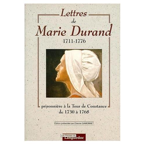 Lettres de Marie Durand (1711-1776): Prisonière à la Tour de Constance de 1730 à 1768