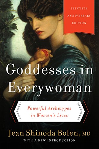 Goddesses in Everywoman: : Powerful Archetypes in Women's Lives (English Edition)