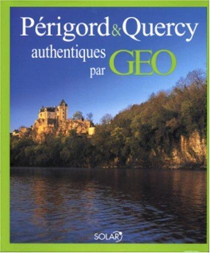 Périgord & Quercy authentiques par Géo
