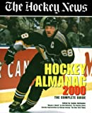 Hockey Almanac 2000: The Complete Guide (Hockey News Hockey Almanac)