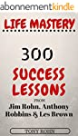Life Mastery: 300 Success Lessons fro...