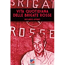 Vita quotidiana delle brigate rosse (Storia Vol. 27) (Italian Edition)