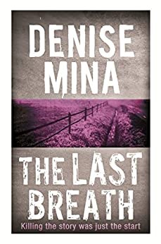 The Last Breath (Paddy Meehan Book 3) by [Mina, Denise]