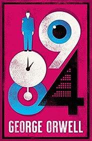1984 Nineteen Eighty-Four (Alma Classics Evergreens)