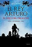 El rey Arturo (I). El hijo del dragón (Alianza Literaria ...