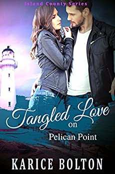 Tangled Love on Pelican Point (Island County Series Book 3) by [Bolton, Karice]