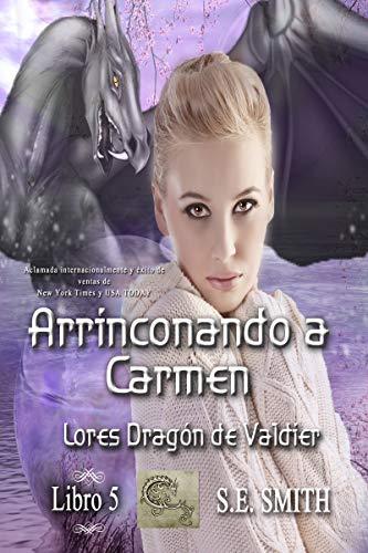Arrinconando a Carmen Lores Dragón de Valdier 5 de S.E. Smith