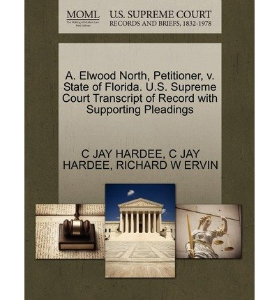 by-hardee-c-jay-author-a-elwood-north-petitioner-v-state-of-florida-us-supreme-court-transcript-of-r