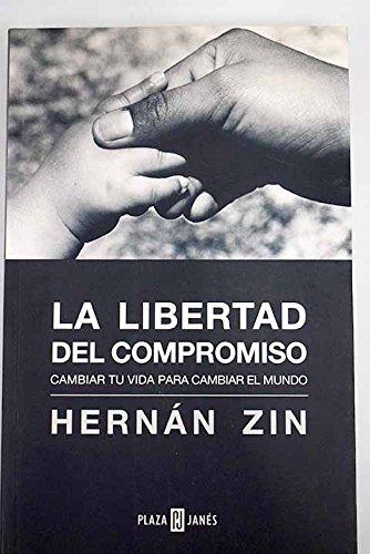 Libertad del compromiso, la (Obras Diversas / Diverse Works) por Hernan Zin
