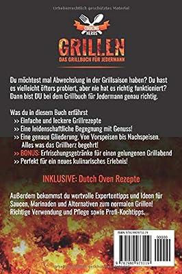 Grillen Das Grillbuch für Jedermann: Grillrezepte für Anfänger und Fortgeschrittene Rezepte für Fleischliebhaber inkl. Salaten, Dips und Broten