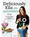 Deliciously Ella au quotidien - Parce que manger healthy doit vous simplifier la vie