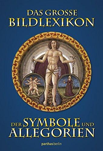 Das große Bildlexikon der Symbole und Allegorien