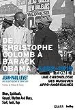 De Christophe Colomb à Barack Obama TOME I: Une chronologie des musiques afro-américaines