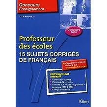 15 sujets corrigés de français : Professeur des écoles Concours 2010