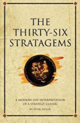 The Thirty-Six Stratagems: A Modern Interpretation Of A Strategy Classic by Peter Taylor (2013-01-02)