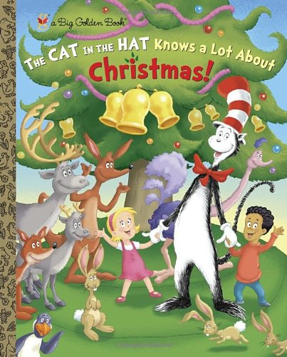 Cat in the Hat Knows a Lot about Christmas! : Dr. Seuss Cat in the Hat (Big Golden Books)