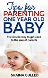 Tips for parenting one year old baby: The simple way to get used to the role of parents