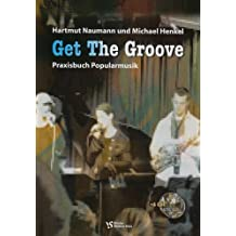 Get the Groove: Praxisbuch Popularmusik