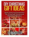 DIY Christmas Gift Ideas: Quick, Easy and Inexpensive