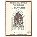50 Christmas Carols for All Harps (Sylvia Woods Multi-Level Harp Book Series)