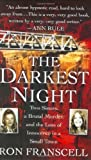 The Darkest Night: Two Sisters, a Brutal Murder, and the Loss of Innocence in a Small Town by Franscell, Ron (2008) Mass Market Paperback
