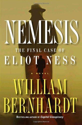 Nemesis: The Final Case of Eliot Ness por William Bernhardt
