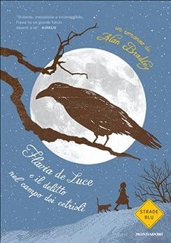 Flavia de Luce e il delitto nel campo dei cetrioli (Strade blu. Fiction) (Italian Edition) par [Bradley, Alan]