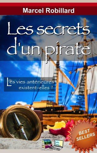 Téléchargez gratuitement ebook pdb Les Secrets d'un Pirate B00GM8WBN8 PDF by Marcel Robillard