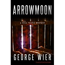 Arrowmoon (The Bill Travis Mysteries Book 8) (English Edition)