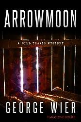 Arrowmoon (The Bill Travis Mysteries Book 8)