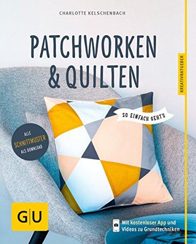 Patchworken und Quilten: So einfach geht's (GU Kreativratgeber) (Quilten Für Anfänger)