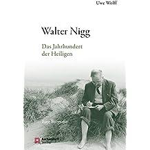 Walter Nigg: Das Jahrhundert der Heiligen. Eine Biographie (Epiphania)